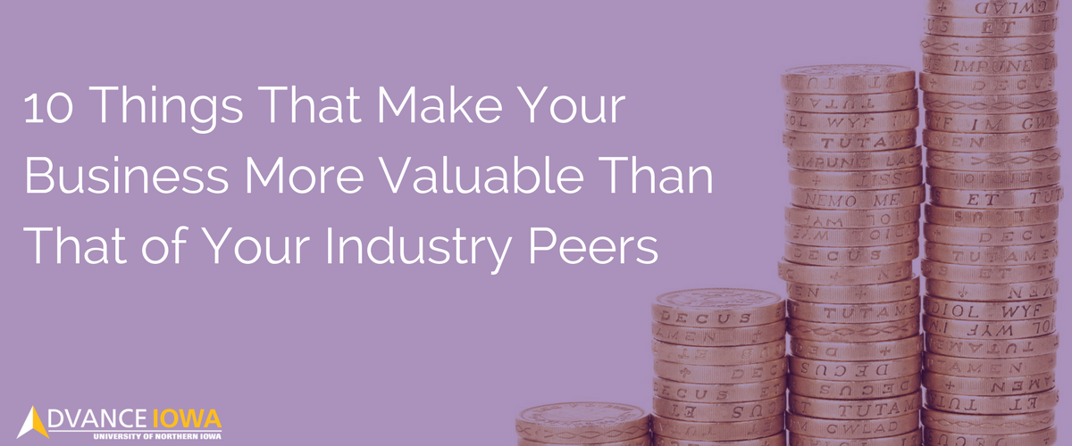 10 Things That Make Your Business More Valuable Than That of Your Industry Peers